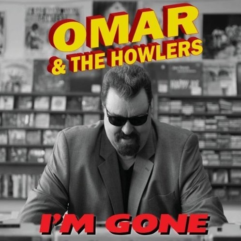 Omar & The Howlers – I'm Gone