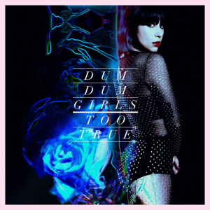 Dum Dum Girls - Too True - Cover