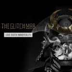 The Glitch Mob - Love Death Immortality - Cover