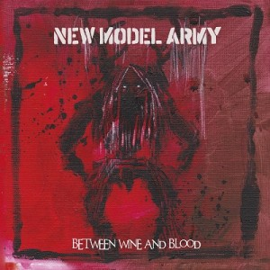 New Model Army - Between Wine And Blood - Cover